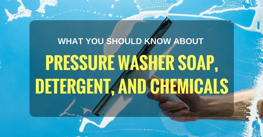 pressure washer soap, detergent, and chemicals